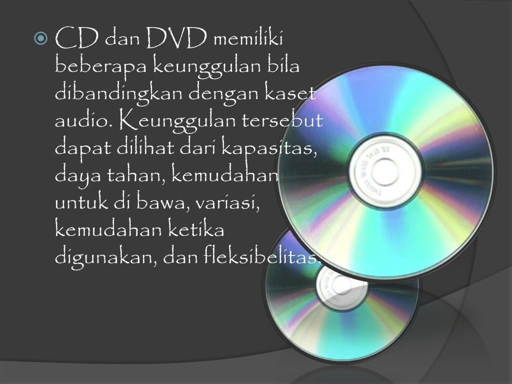 CD dan DVD memiliki beberapa keunggulan