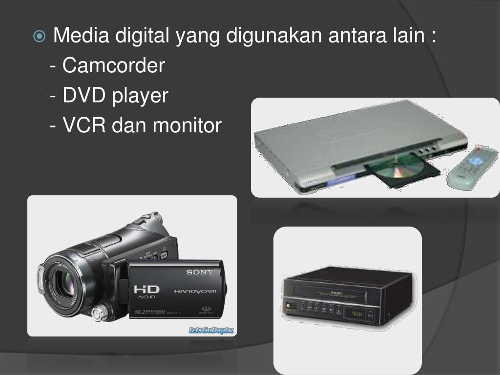Media digital yang digunakan antara lain :