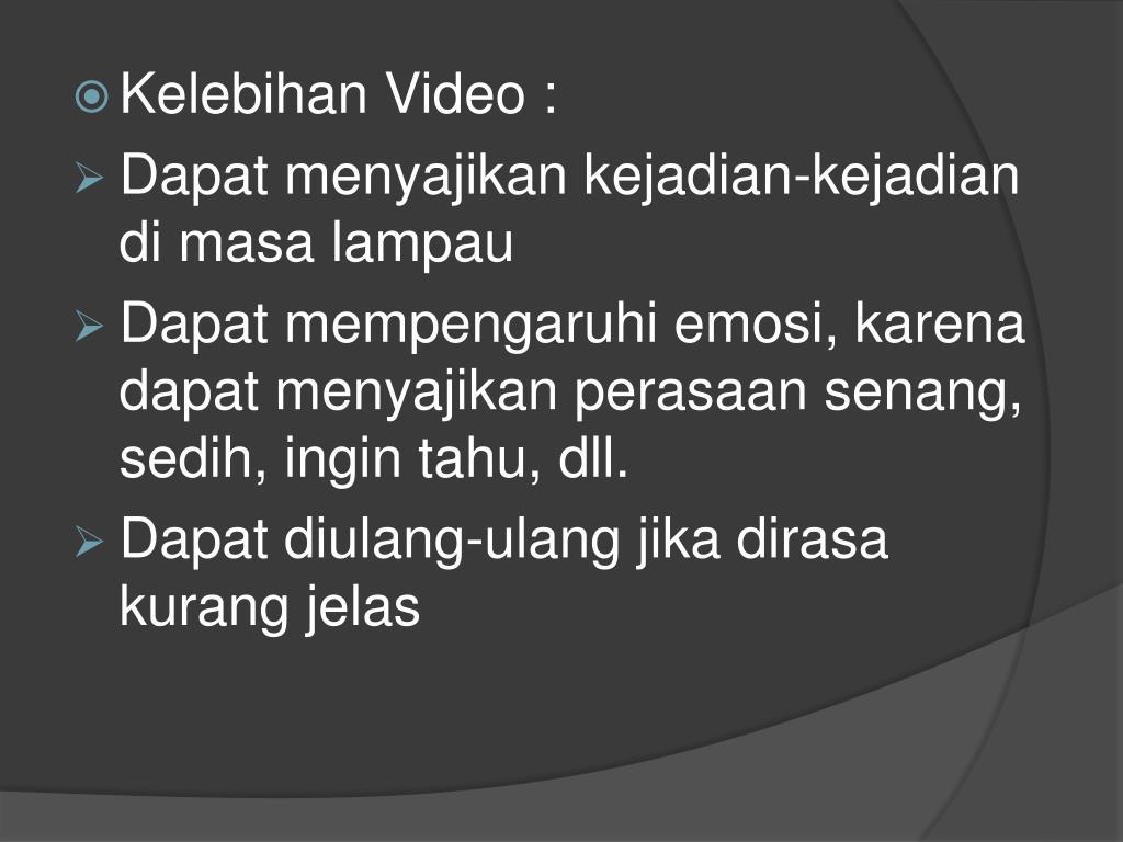 Kelebihan Video :