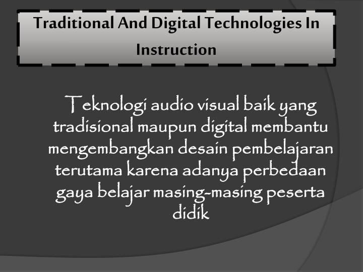 Traditional and digital technologies in instruction