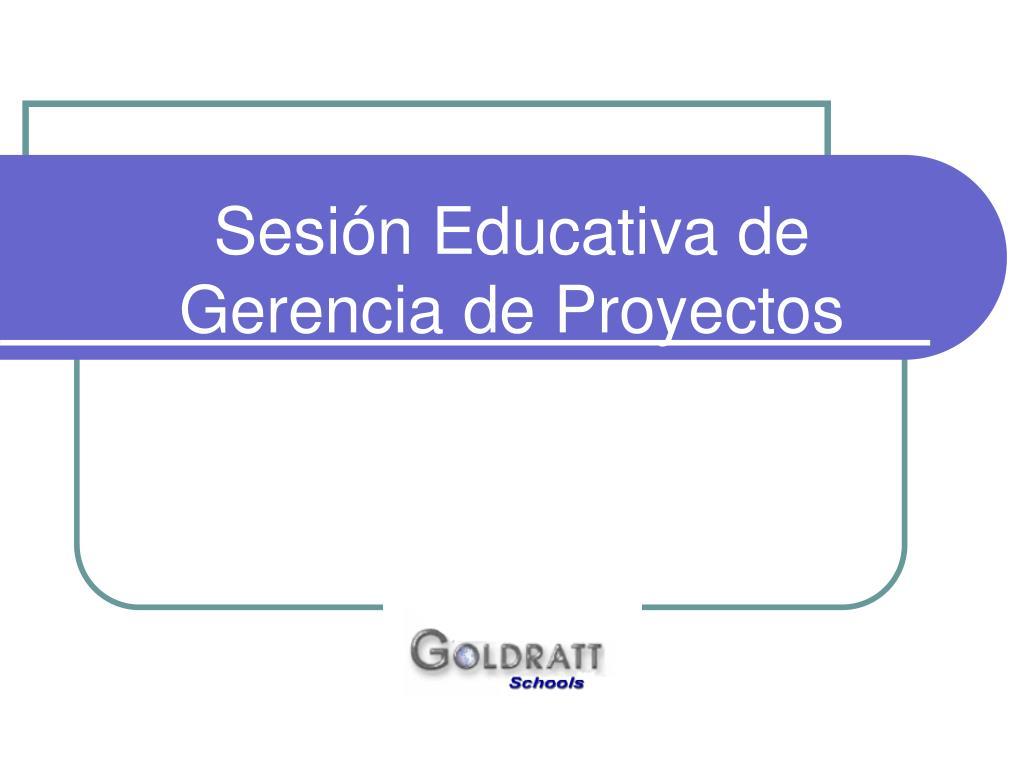 Sesión Educativa de Gerencia de Proyectos