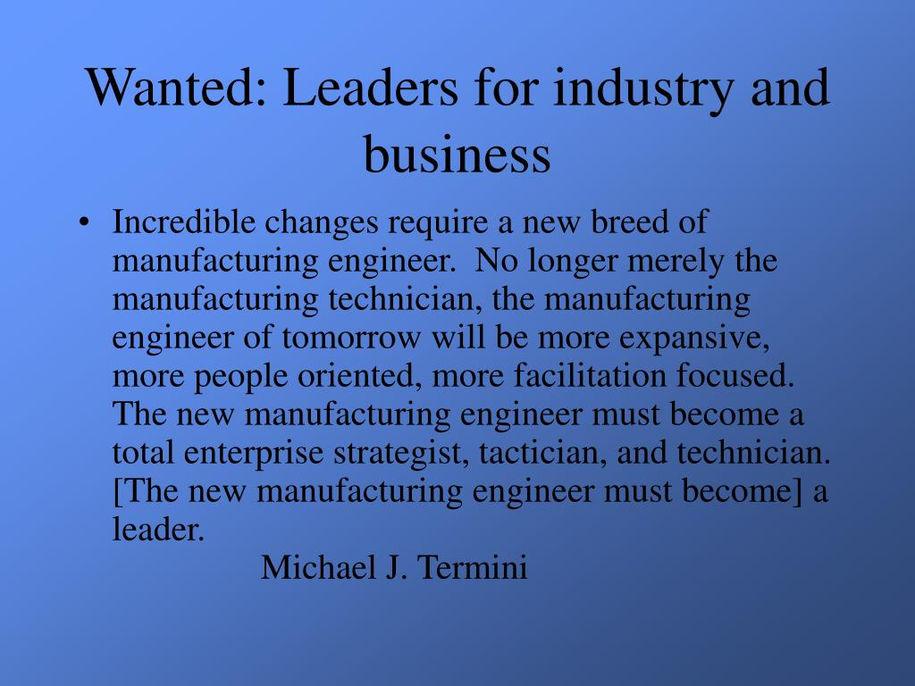 Wanted: Leaders for industry and business