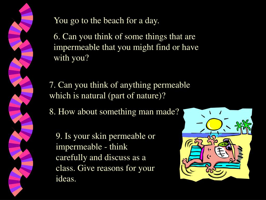 You go to the beach for a day.