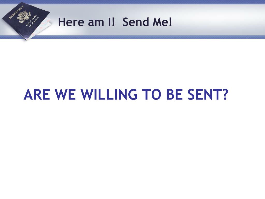 Are we willing to be sent?