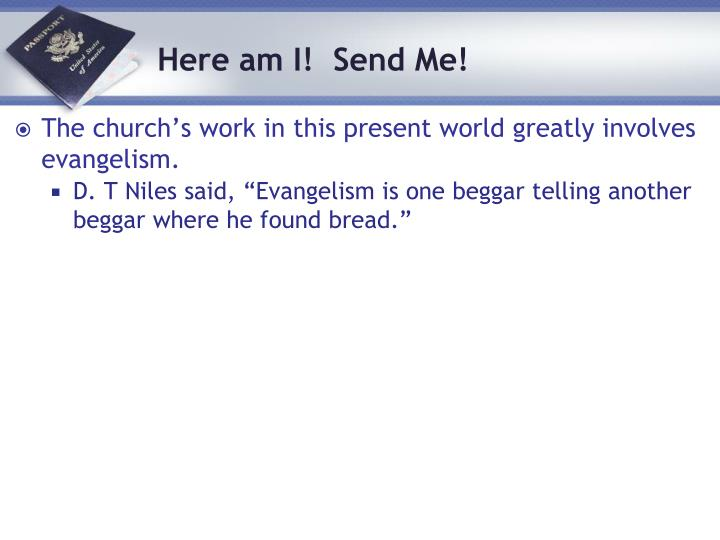 The church's work in this present world greatly involves evangelism.