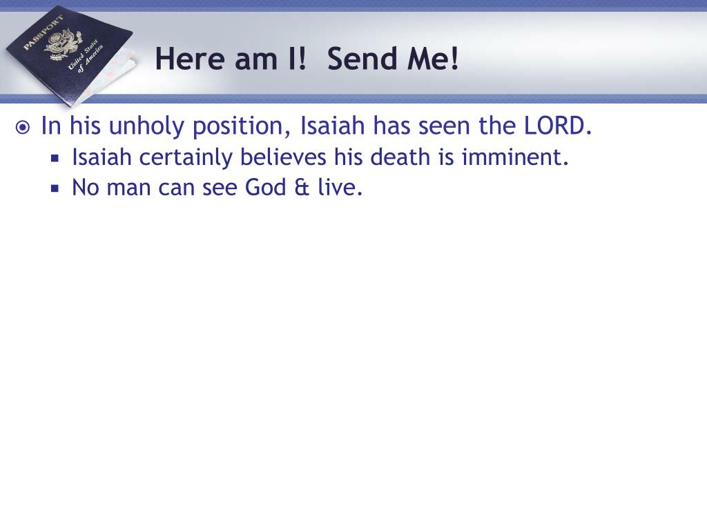 In his unholy position, Isaiah has seen the LORD.