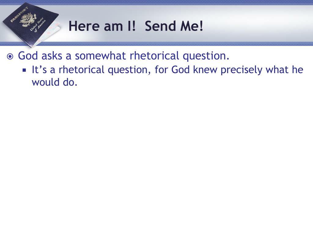 God asks a somewhat rhetorical question.