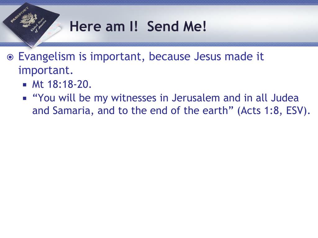 Evangelism is important, because Jesus made it important.