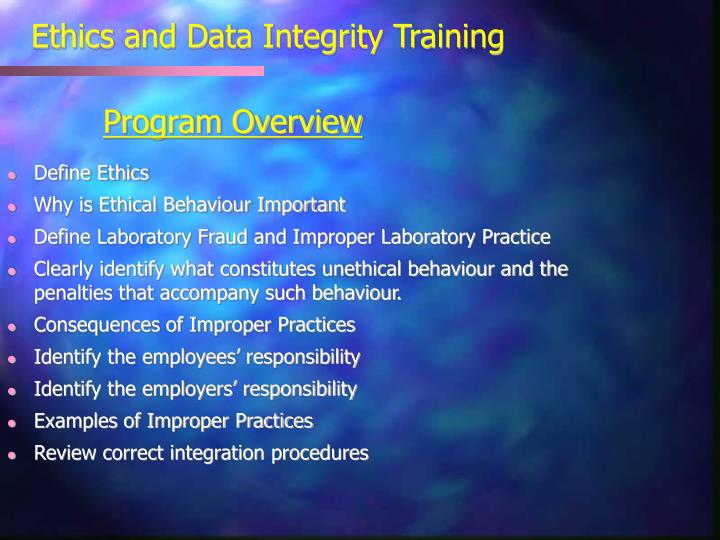 Ethics and data integrity training program overview l.jpg