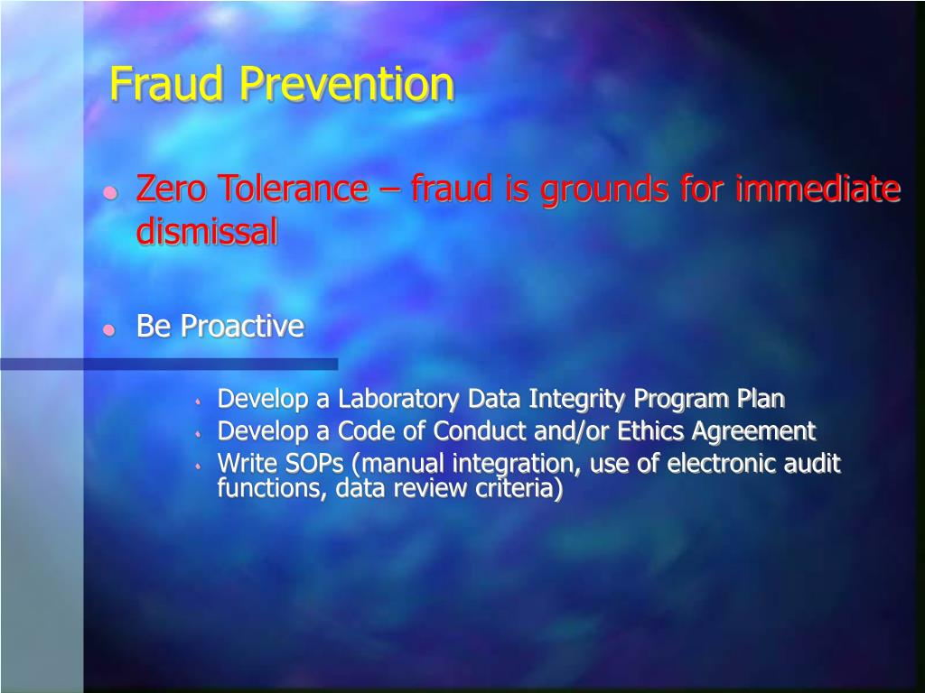 Zero Tolerance – fraud is grounds for immediate dismissal