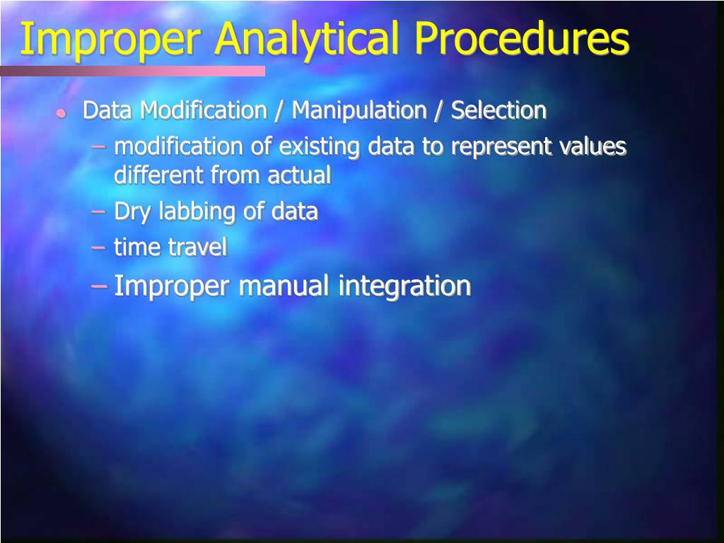 Improper Analytical Procedures
