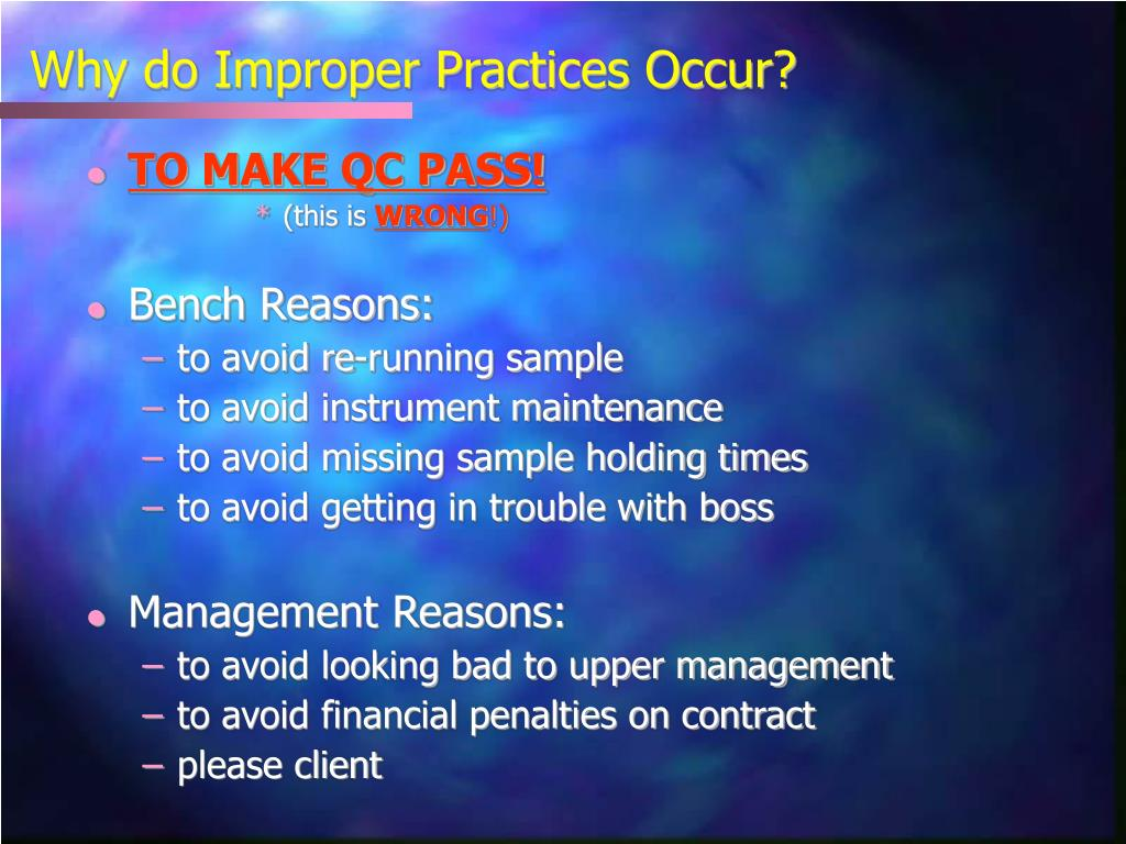 Why do Improper Practices Occur?