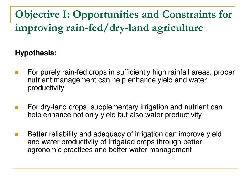 Objective I: Opportunities and Constraints for improving rain-fed/dry-land agriculture