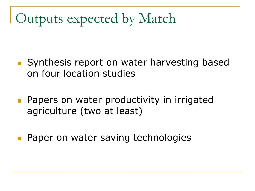 Outputs expected by March