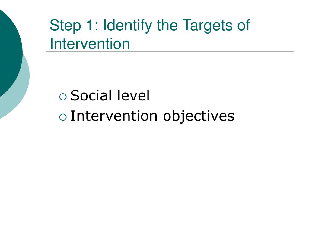 Step 1: Identify the Targets of Intervention