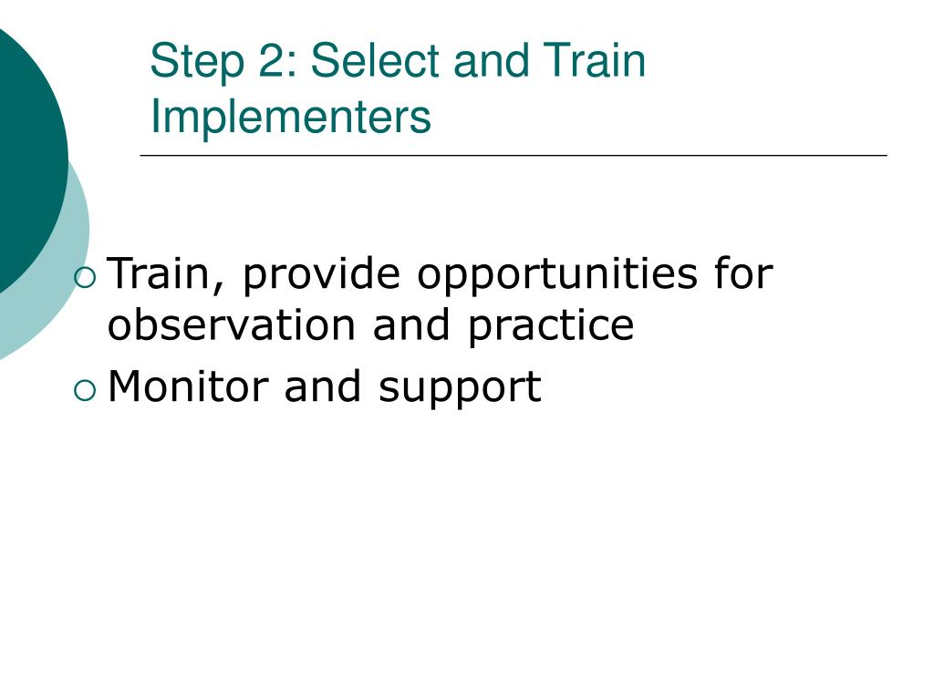 Step 2: Select and Train Implementers