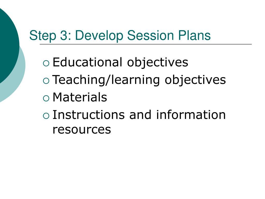 Step 3: Develop Session Plans