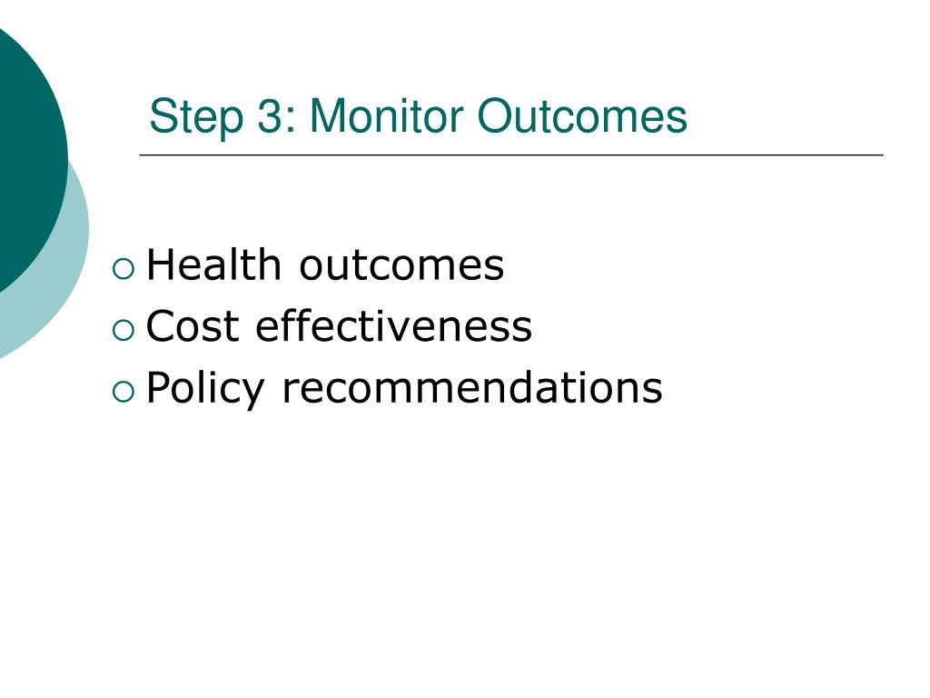 Step 3: Monitor Outcomes