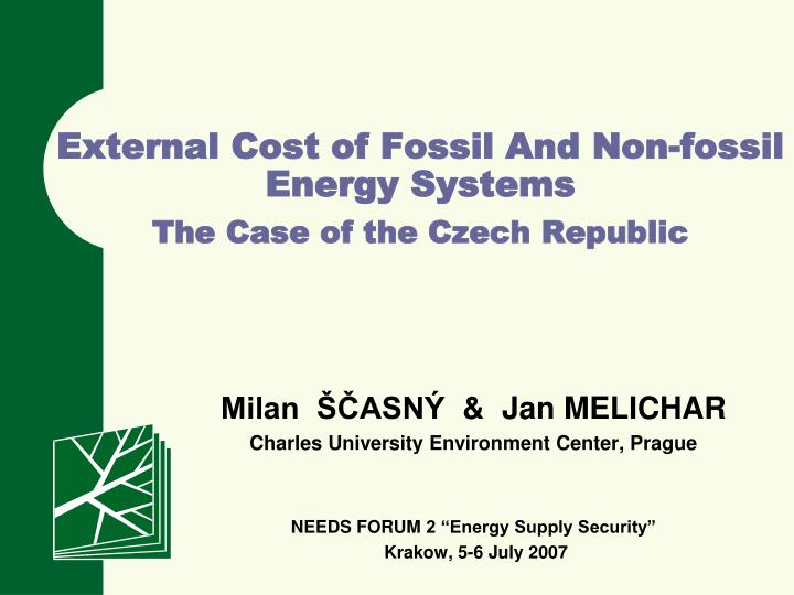 External cost of f ossil a nd n on fossil e nergy s ystems the case of the czech republic