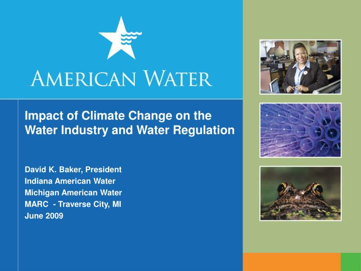 Impact of climate change on the water industry and water regulation l.jpg