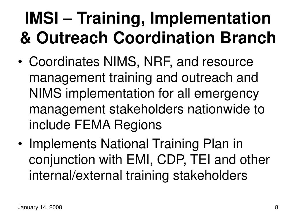 IMSI – Training, Implementation & Outreach Coordination Branch