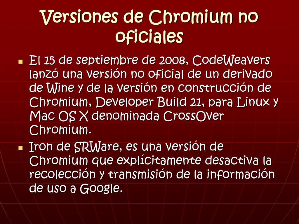 Versiones de Chromium no oficiales