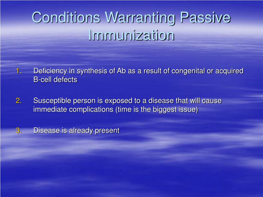 Conditions Warranting Passive Immunization