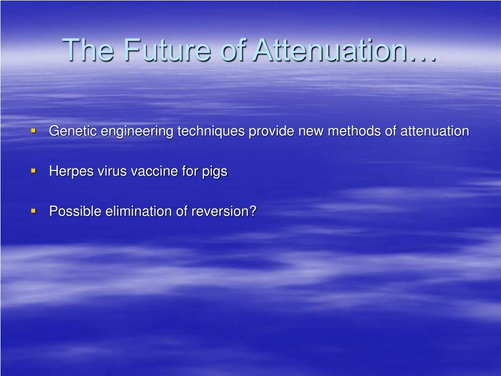 The Future of Attenuation…