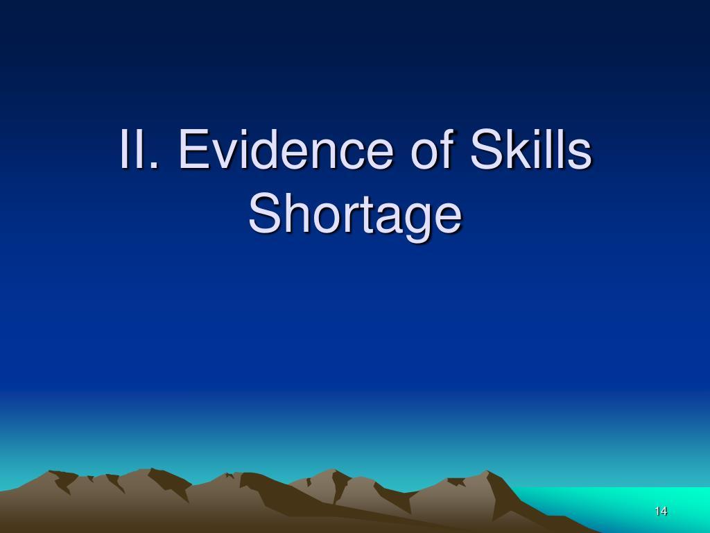 II. Evidence of Skills Shortage