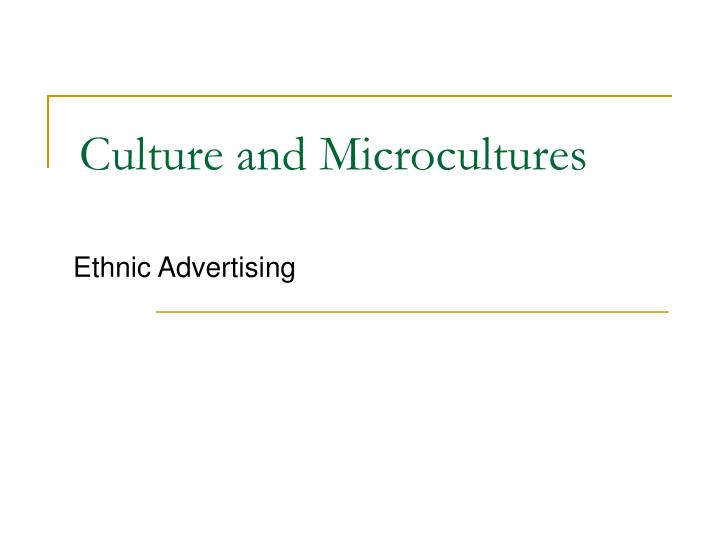 Culture and microcultures