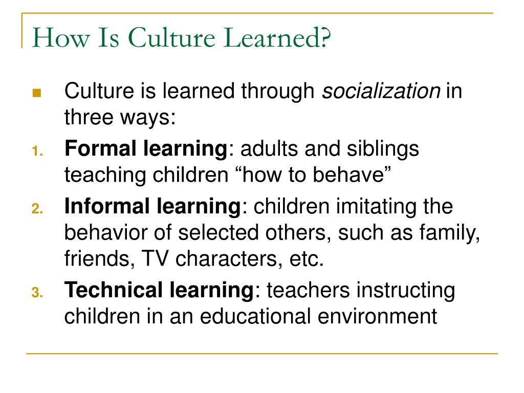 How Is Culture Learned?