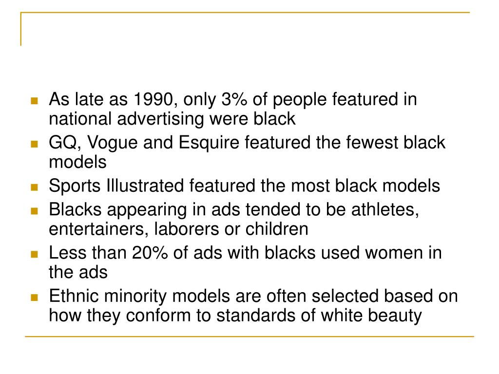 As late as 1990, only 3% of people featured in national advertising were black