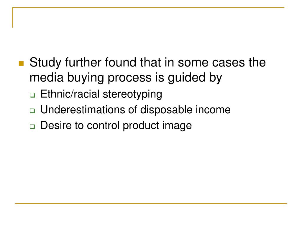 Study further found that in some cases the media buying process is guided by