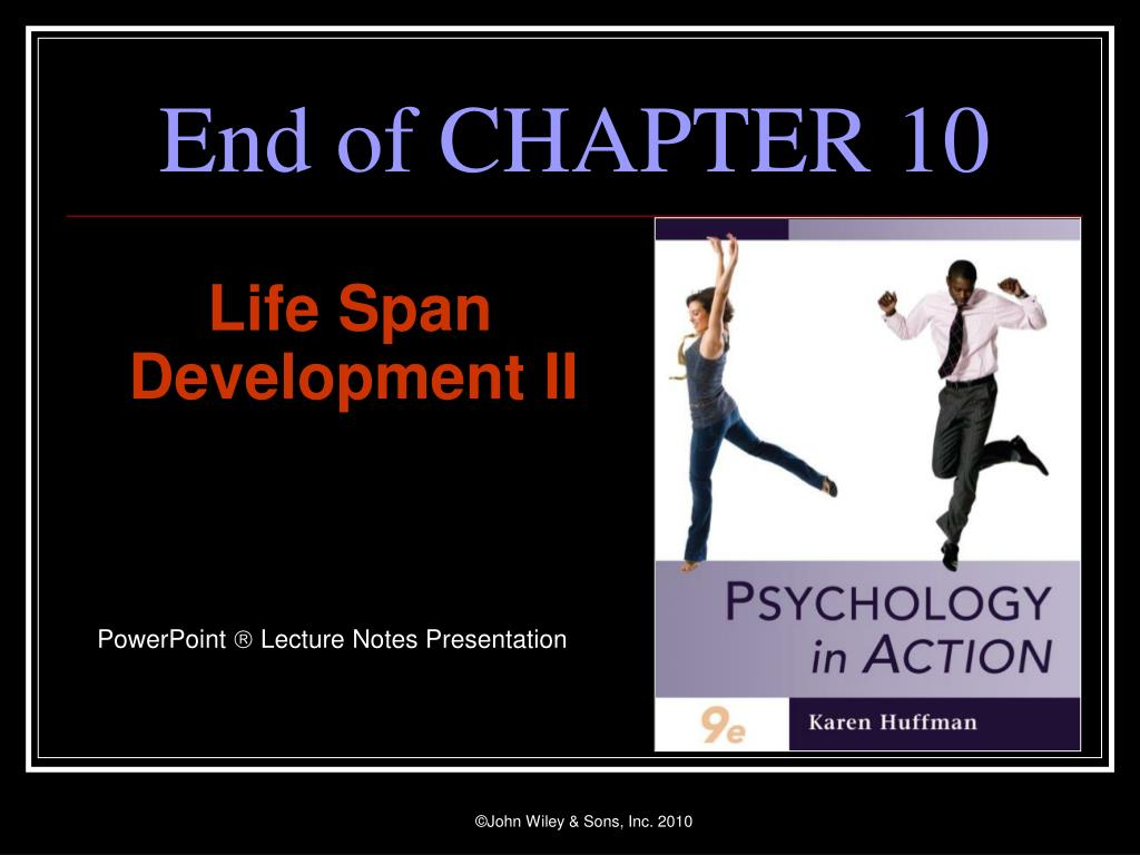 life span development chap 3 notes essay Life span perspective of human development melissa young psy/280 june 13, 2011 john smith life span perspective of human development in this essay i will touch on several different theories of human development and growth as well as their theorist.