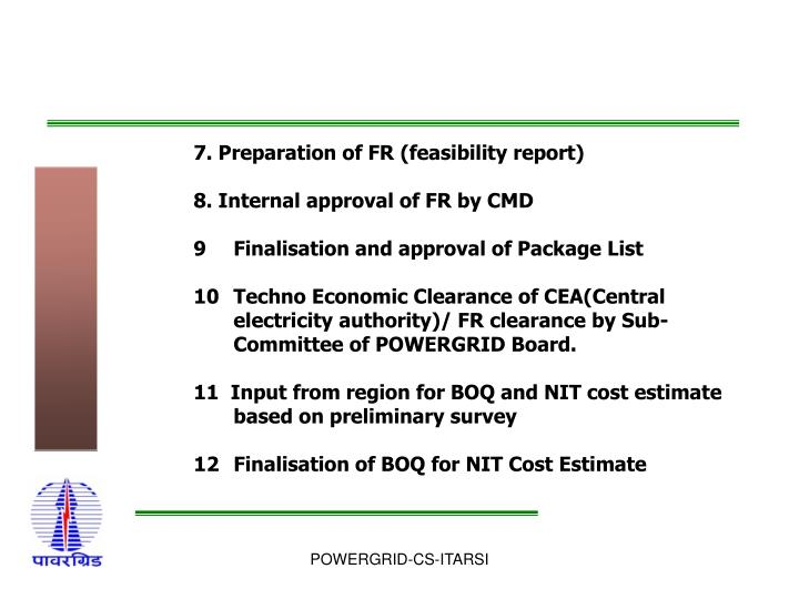 7. Preparation of FR (feasibility report)