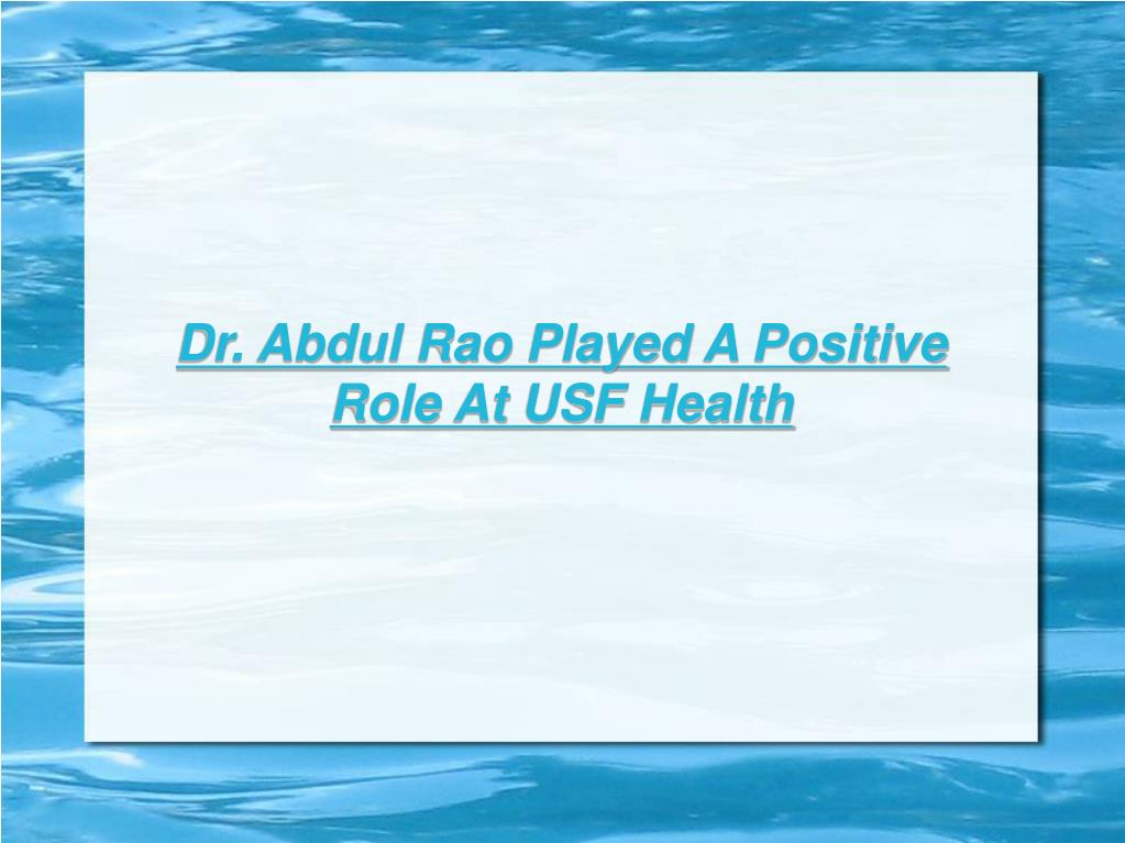 Dr. Abdul Rao Played A Positive Role At USF Health