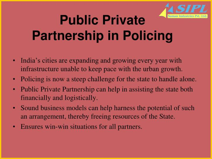 Public private partnership in policing l.jpg