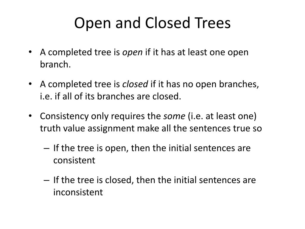 Open and Closed Trees