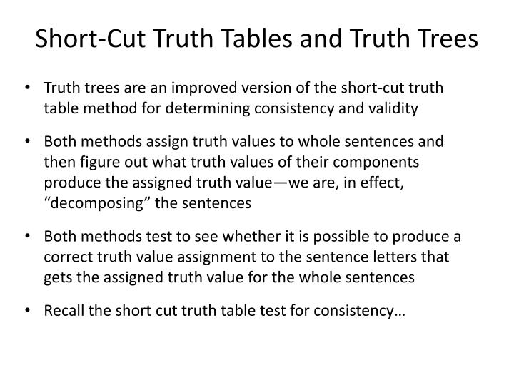 Short cut truth tables and truth trees