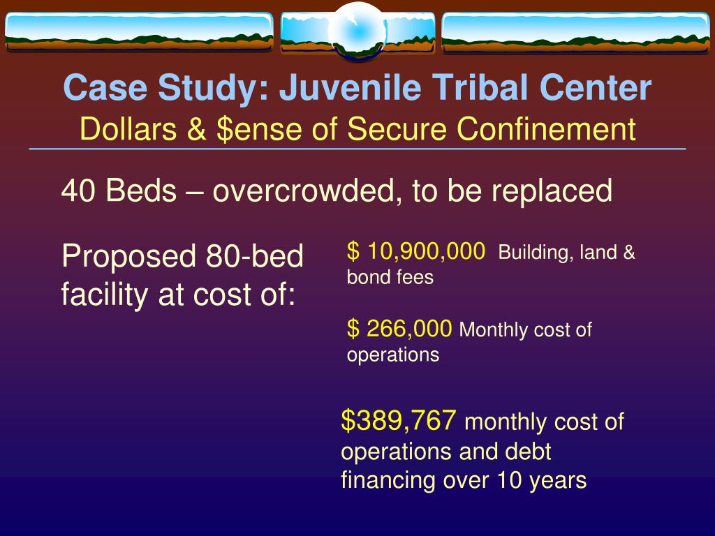 Case Study: Juvenile Tribal Center