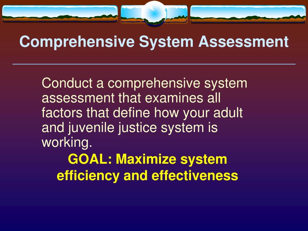 Comprehensive System Assessment