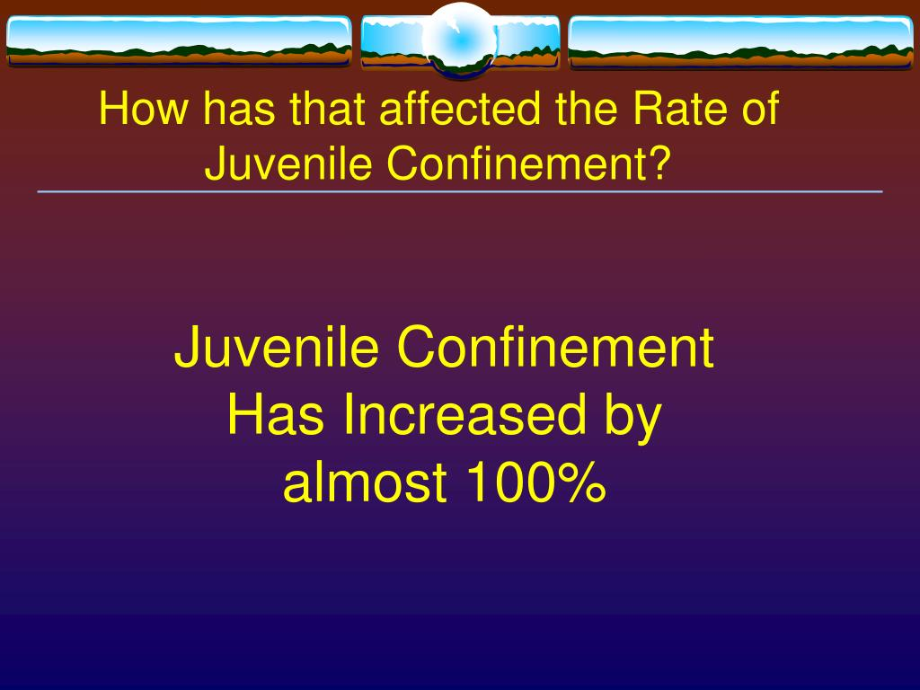 How has that affected the Rate of Juvenile Confinement?