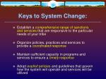 keys to system change