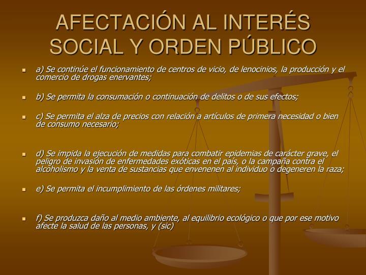 AFECTACIN AL INTERS SOCIAL Y ORDEN PBLICO