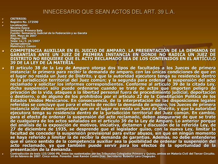 INNECESARIO QUE SEAN ACTOS DEL ART. 39 L.A.
