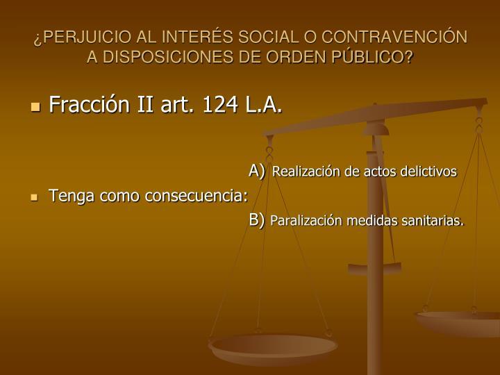 PERJUICIO AL INTERS SOCIAL O CONTRAVENCIN A DISPOSICIONES DE ORDEN PBLICO?