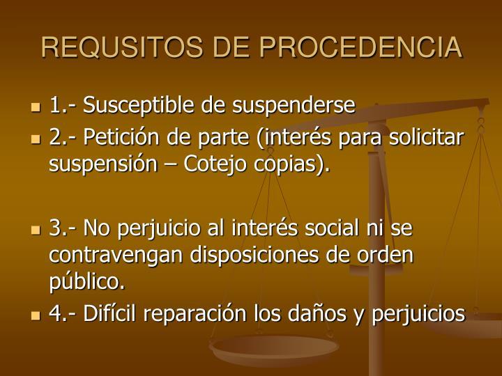 REQUSITOS DE PROCEDENCIA