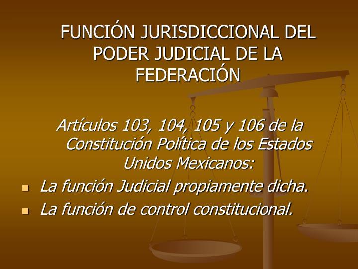FUNCIN JURISDICCIONAL DEL PODER JUDICIAL DE LA FEDERACIN