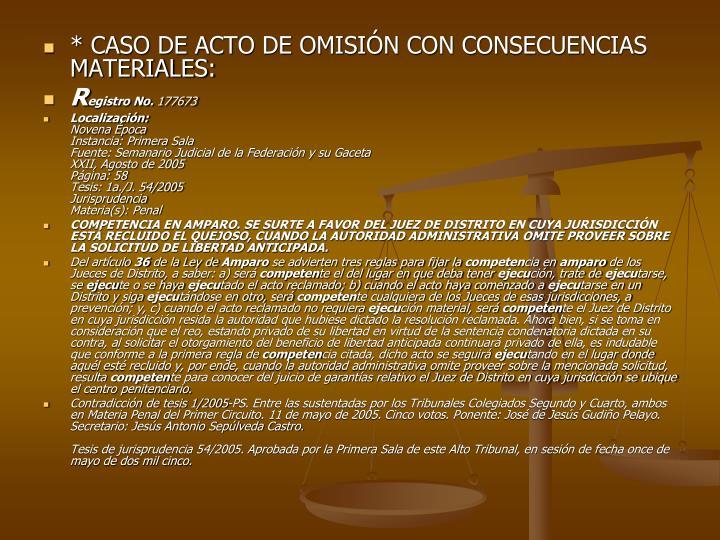 * CASO DE ACTO DE OMISIN CON CONSECUENCIAS MATERIALES: