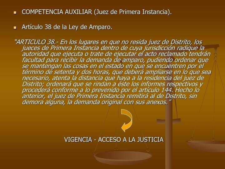COMPETENCIA AUXILIAR (Juez de Primera Instancia).